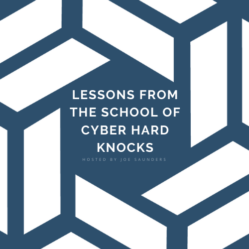 Lessons from School of Cyber Hard Knocks